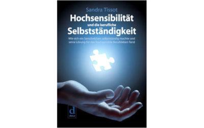 """""""Hochsensibilität und die berufliche Selbstständigkeit"""" von Sandra Tissot: Rezension"""