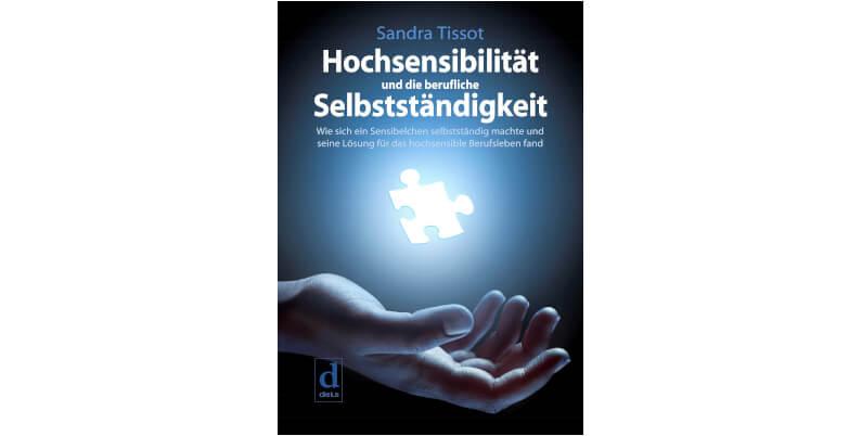 Buchcover Hochsensibilität und die berufliche Selbstständigkeit Sandra Tissot