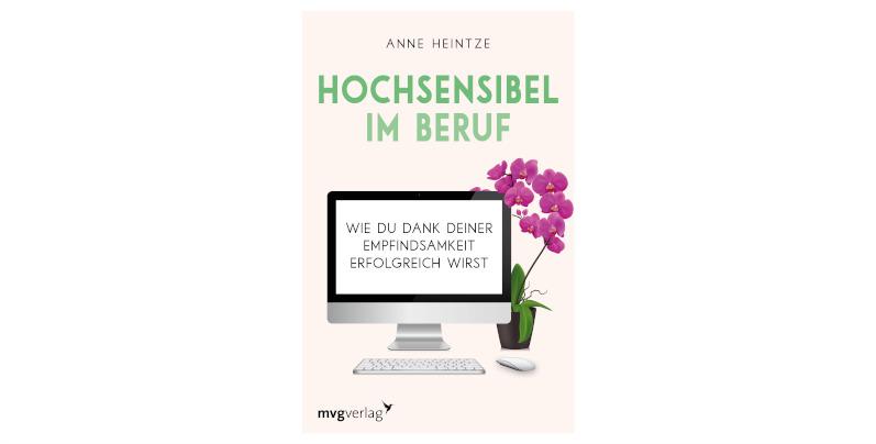 """""""Hochsensibel im Beruf"""" von Anne Heintze: Rezension"""
